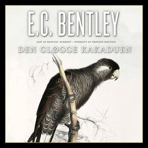Den gløgge kakaduen (lydbok) av E.C. Bentley