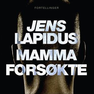 Mamma forsøkte (lydbok) av Jens Lapidus