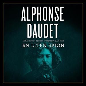 En liten spion (lydbok) av Alphonse Daudet