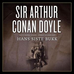 Hans siste bukk (lydbok) av Arthur Conan Doyl