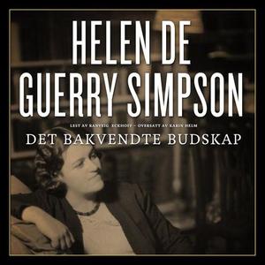 Det bakvendte budskap (lydbok) av Helen De Gu
