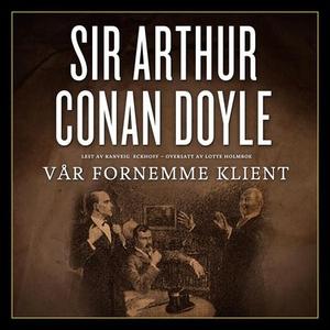 Vår fornemme klient (lydbok) av Arthur Conan