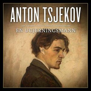 En ugjerningsmann (lydbok) av Anton P. Tsjekh