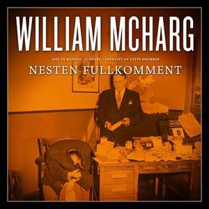 Nesten fullkomment (lydbok) av William McHarg