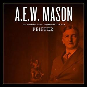 Peiffer (lydbok) av A.E.W. Mason