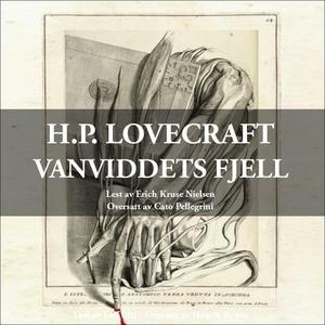 Vanviddets fjell (lydbok) av H.P. Lovecraft,