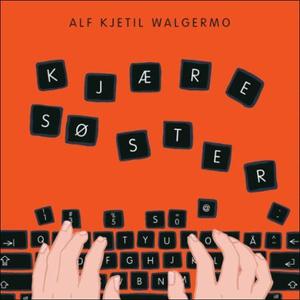 Kjære søster (lydbok) av Alf Kjetil Walgermo