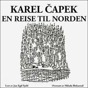 En reise til Norden (lydbok) av Karel Čapek,