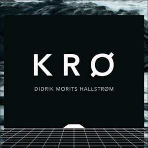 Krø (lydbok) av Didrik Morits Hallstrøm