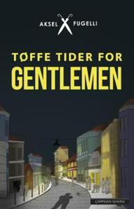Tøffe tider for gentlemen (ebok) av Aksel Fug