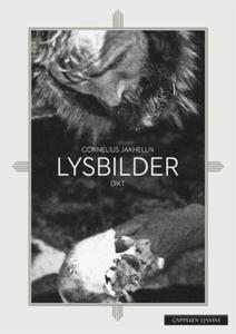 Lysbilder (ebok) av Cornelius Jakhelln