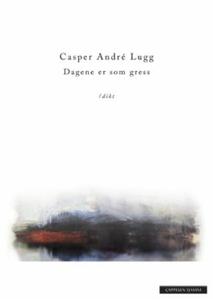 Dagene er som gress (ebok) av Casper André Lu