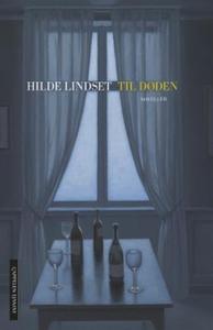 Til døden (ebok) av Hilde Lindset