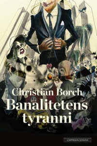 Banalitetens tyranni (ebok) av Christian Borc