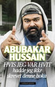 Hvis jeg var hvit (ebok) av Abubakar Hussain,