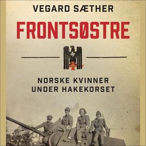 Frontsøstre (lydbok) av Vegard Sæther