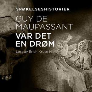 Var det en drøm? (lydbok) av Guy de Maupassan