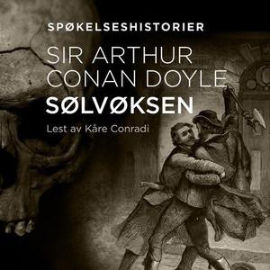 Sølvøksen (lydbok) av Arthur Conan Doyle
