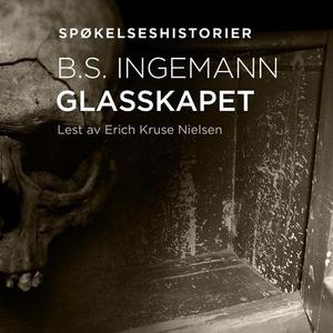 Glasskapet (lydbok) av Bernhard Severin Ingem