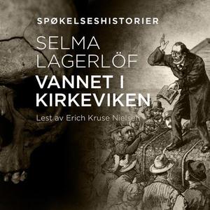 Vannet i Kirkeviken (lydbok) av Selma Lagerlö