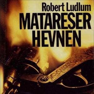 Matareser-hevnen (lydbok) av Robert Ludlum