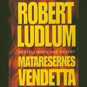 Mataresernes vendetta (lydbok) av Robert Ludl