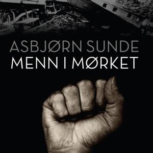 Menn i mørket (lydbok) av Asbjørn Sunde