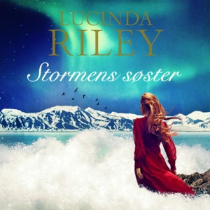 Stormens søster (lydbok) av Lucinda Riley