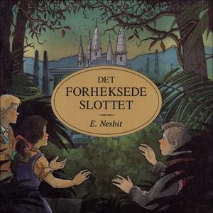 Det forheksede slottet (lydbok) av Edith Nesb