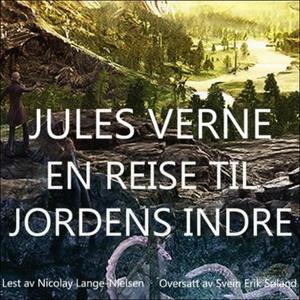 En reise til jordens indre (lydbok) av Jules