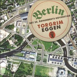 Berlin (lydbok) av Torgrim Eggen