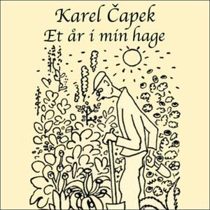 Et år i min hage (lydbok) av Karel Capek