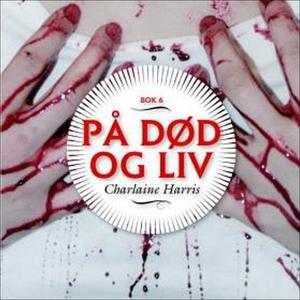På død og liv (lydbok) av Charlaine Harris