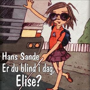 Er du blind i dag, Elise? (lydbok) av Hans Sa