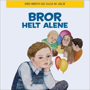 Bror helt alene (lydbok) av Gro Røsth