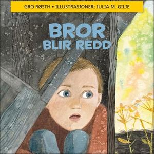 Bror blir redd (lydbok) av Gro Røsth