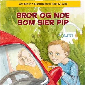Bror og noe som sier pip (lydbok) av Gro Røst