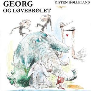 Georg og løvebrølet (lydbok) av Øistein Hølle