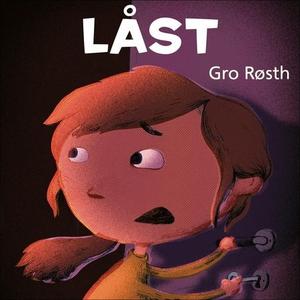 Låst (lydbok) av Gro Nilsdatter Røsth, Gro Rø
