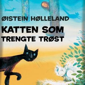 Katten som trengte trøst (lydbok) av Øistein