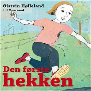 Den første hekken (lydbok) av Øistein Høllela