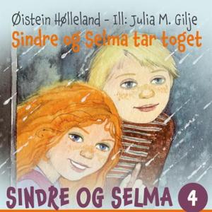 Sindre og Selma tar toget (lydbok) av Øistein