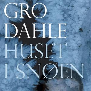 Huset i snøen (lydbok) av Gro Dahle