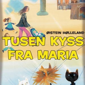 Tusen kyss fra Maria (lydbok) av Øistein Høll
