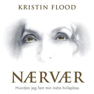 Nærvær (lydbok) av Kristin Flood