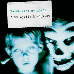 Håndtering av udøde (lydbok) av John Ajvide L