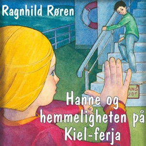 Hanne og hemmeligheten på Kiel-ferja (lydbok)