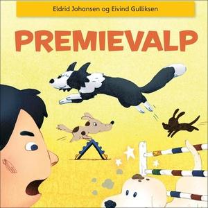 Premievalp (lydbok) av Eldrid Johansen