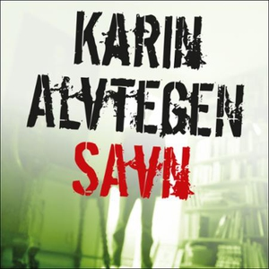 Savn (lydbok) av Karin Alvtegen