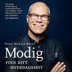 Modig (lydbok) av Svein Harald Røine